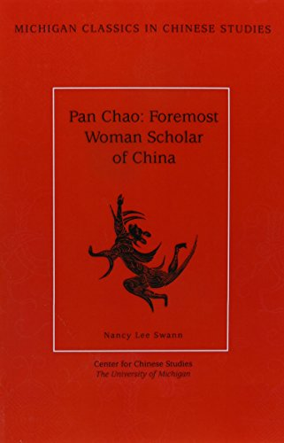 Pan Chao: Foremost Woman Scholar of China (Michigan Classics in Chinese Studies): Dennis Swann