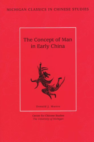 The Concept of Man in Early China (Michigan Classics in Chinese Studies) (0892641517) by Munro, Donald J.
