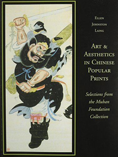 Art & Aesthetics in Chinese Popular Prints: Laing, Ellen Johnston