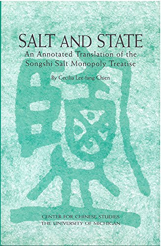 9780892641635: Salt and State: An Annotated Translation of the Songshi Salt Monopoly Treatise (Michigan Monographs In Chinese Studies)