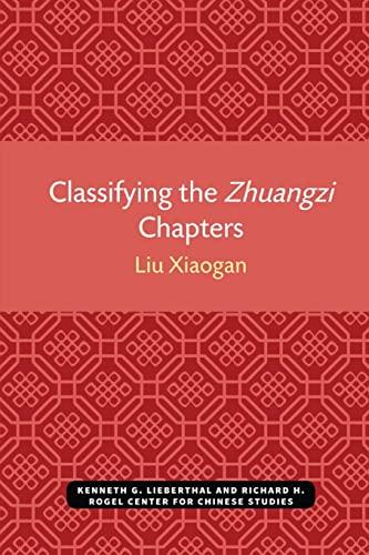 Classifying the Zhuangzi Chapters (Michigan Monographs in Chinese Studies): Liu, Xiaogan