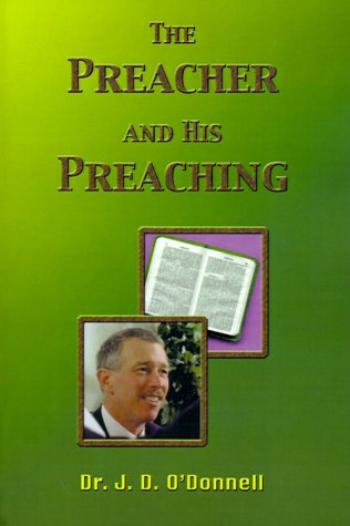The Preacher and His Preaching: J. D. O'Donnell
