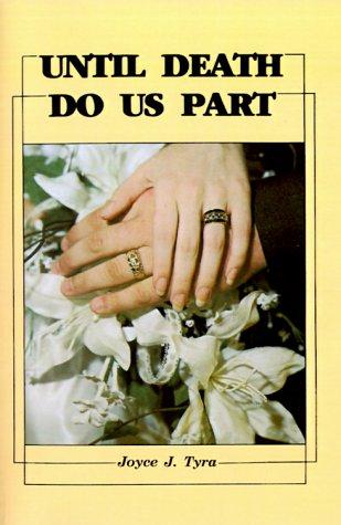 Until Death Do Us Part: Tyra, Joyce J.