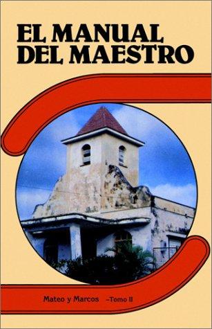 Mateo Y Marcos-Tomo II (El Manual del: Randall House Publications
