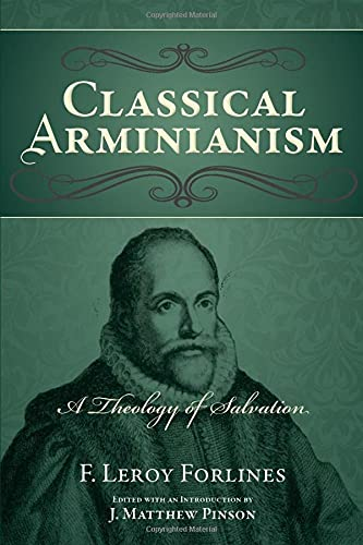 9780892656073: Classical Arminianism: A Theology of Salvation