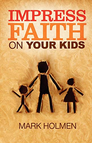 9780892656127: Impress Faith on Your Kids