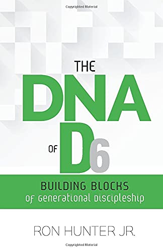 The DNA of D6: Building Blocks of Generational Discipleship: Ron Hunter Jr.