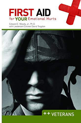 First Aid for Your Emotional Hurts: Veterans (Paperback): Edward E. Jr. Moody