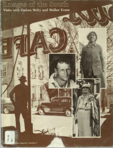 IMAGES OF THE SOUTH: VISITS WITH EUDORA: Center for Southern
