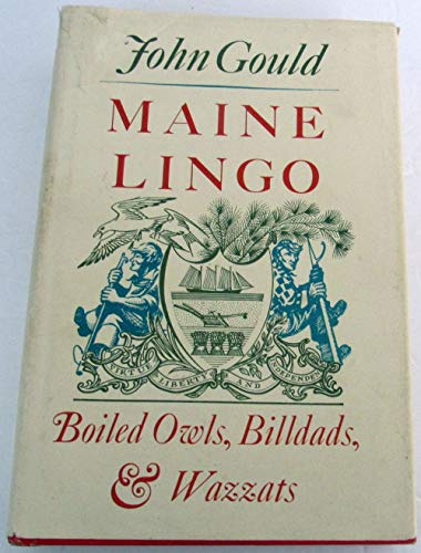 Maine Lingo: Boiled Owls, Billdads, & Wazzats: John Gould; Collaborator-Lillian