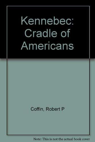 9780892720125: Kennebec: Cradle of Americans
