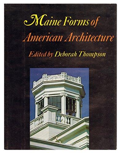 Maine Forms Of American Architecture: Thompson, Deborah (Editor)