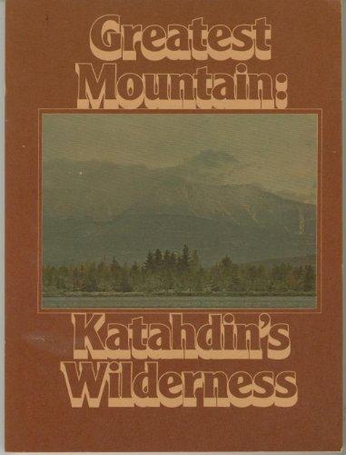 9780892720309: Greatest Mountain : Katahdin's Wilderness