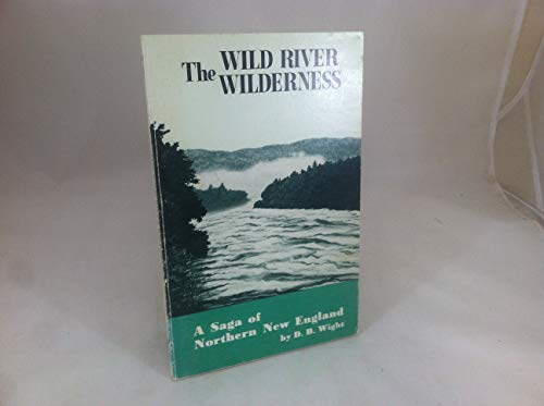 9780892720392: The Wild River Wilderness: A Saga of Northern New England