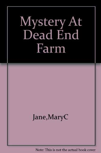 Mystery at Dead End Farm: Mary C Jane