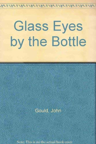 9780892720545: Glass Eyes by the Bottle