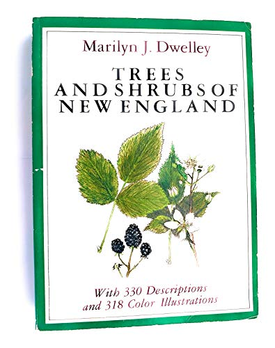 Trees and Shrubs of New England: Marilyn J. Dwelley
