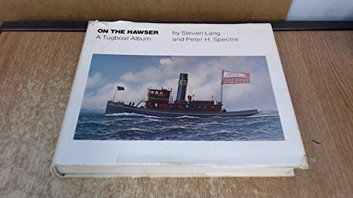 On the Hawser: A Tugboat Album (0892720719) by Steven Lang; Peter H. Spectre