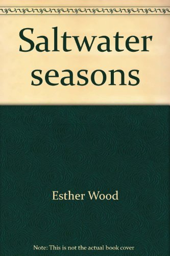 Saltwater seasons: Recollections of a country woman: Esther Wood