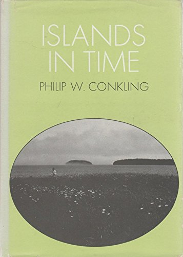 Islands in Time: A Natural and Human History of the Islands of Maine: Conkling, Philip W.