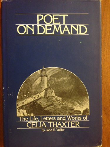 9780892721368: Poet on demand: The life, letters, and works of Celia Thaxter