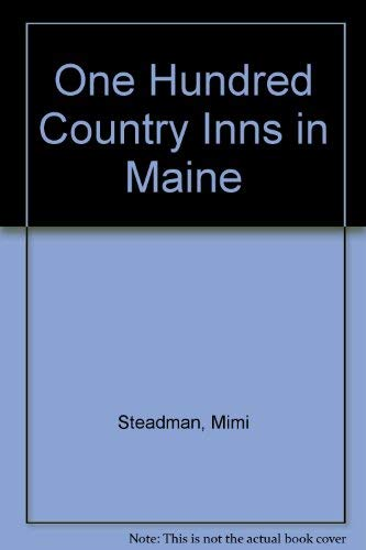 100 Country Inns in Maine - Second: Steadman, Mimi E.B.