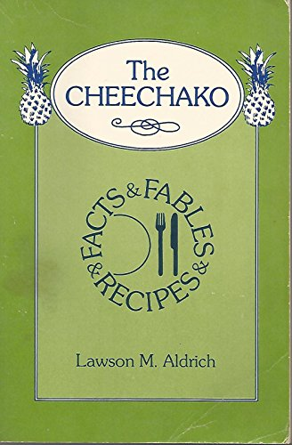 The Cheechako: Facts, Fables and Recipes: Aldrich, Lawson