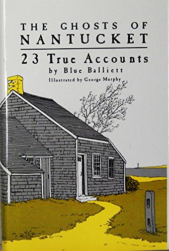 9780892721986: The Ghosts of Nantucket: 23 True Accounts