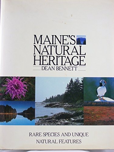Maine's Natural Heritage: Rare Species and Unique Natural Features: Bennett, Dean B.