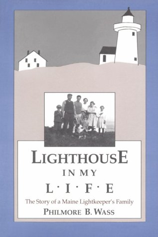 Lighthouse in My Life: Story of a Maine Light Keepers Family