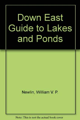 Down East Guide to Lakes and Ponds (signed): Newlin, William V. P.