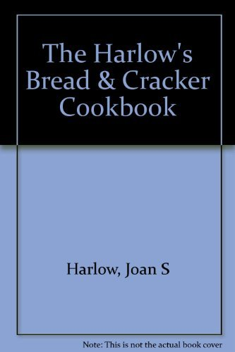 9780892722754: The Harlow's Bread and Cracker Cookbook