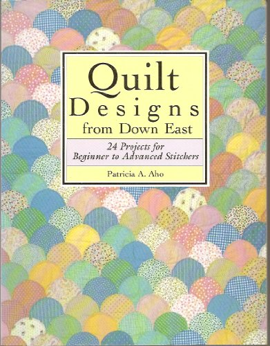 9780892722839: Quilt Designs from Down East: 24 Projects from Beginner to Advanced