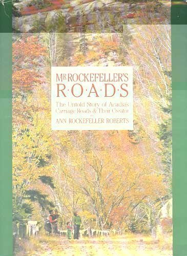 9780892722952: Mr. Rockefeller's Roads: The Untold Story of Acadia's Carriage Roads and Their Creator