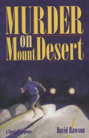 Murder on Mount Desert: Rawson, David
