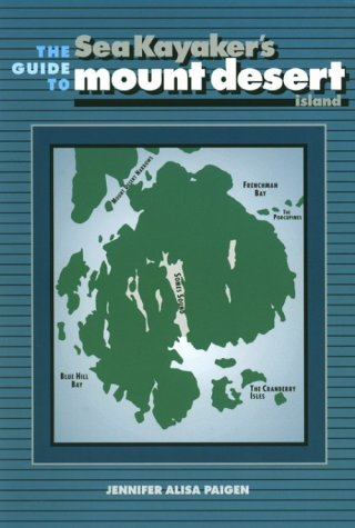 9780892723805: The Sea Kayaker's Guide to Mount Desert Island