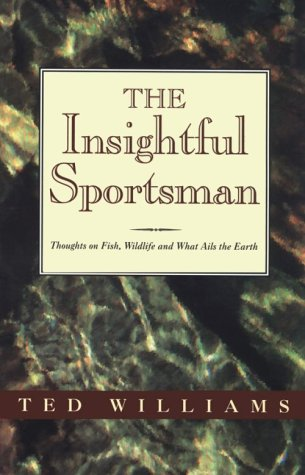9780892723836: The Insightful Sportsman: Thoughts on Fish, Wildlife and What Ails the Earth