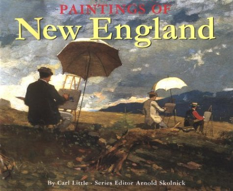 Paintings of New England: Little, Carl; Skolnick, Arnold