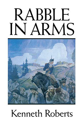 Rabble in Arms: Kenneth Lewis Roberts