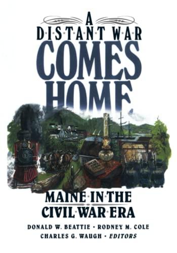 9780892723935: A Distant War Comes Home: Maine in the Civil War Era