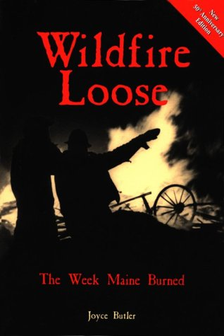 9780892724093: Wildfire Loose: The Week Maine Burned, 50th Anniversary Edition