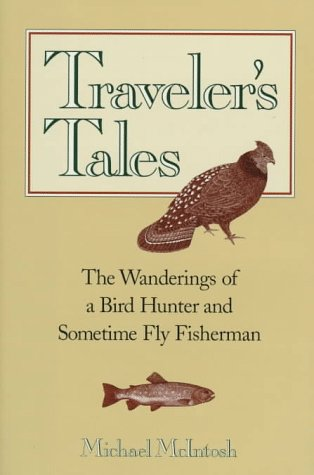 9780892724208: Traveler's Tales: The Wanderings of a Bird Hunter and Sometime Fly Fisherman