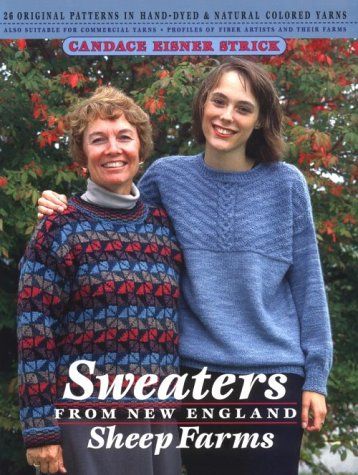 Sweaters from New England Sheep Farms: 26 Original Patterns in Hand-Dyed and Natural Colored Yarns