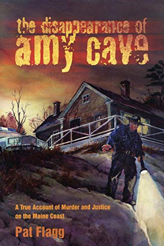 9780892724994: The Disappearance of Amy Cave: A True Account of Murder and Justice in Maine