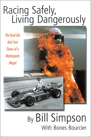 9780892725182: Racing Safely, Living Dangerously: The Hard Life and Fast Times of a Motorsports Mogul