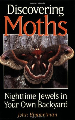 9780892725281: Discovering Moths: Nighttime Jewels in Your Own Backyard
