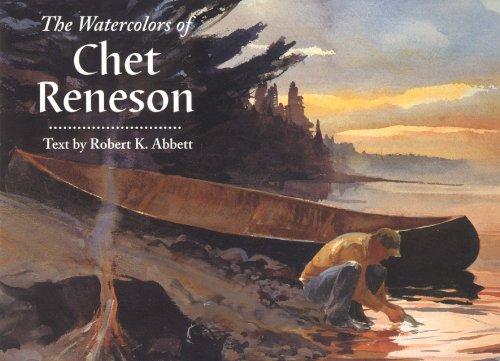 The Watercolors of Chet Reneson: Abbett, Robert K. & Reneson, Chet