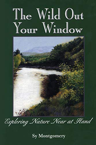 9780892725755: The Wild Out Your Window
