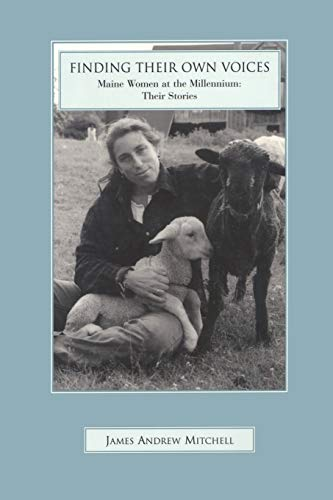 9780892725878: Finding Their Own Voices: Maine Women at the Millennium