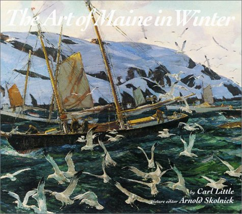 The Art of Maine in Winter (Hardcover): Carl Little
